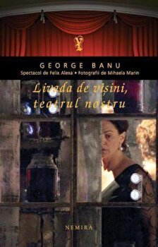 Livada de visini, teatrul nostru/George Banu de la Nemira