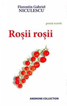 Rosii rosii. Proza scurta/Florentin Gabriel Niculescu de la Eurogama Invent