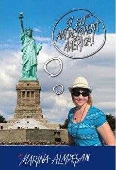 Si eu am descoperit America/Marina Almasan de la Leda