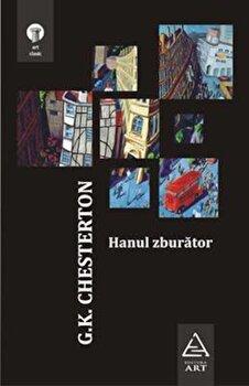Hanul zburator/G.K. Chesterton de la Art