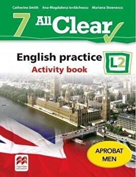 All Clear. English practice. Activity book. L2. Auxiliar pentru clasa a-VII-a/Catherine Smith, Ana-Magdalena Iordachescu, Mariana Stoenescu de la Litera educational