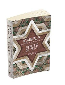 Kabbala. Traditia secreta a occidentului – Stiinta Secreta/Papus (Dr. Gerard Encausse) de la Herald