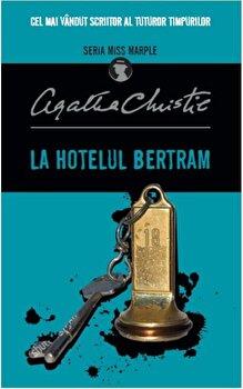 La hotelul Bertram (Miss Marple). Reeditare/Agatha Christie de la Litera