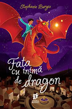 Fata cu inima de dragon/Stephanie Burgis de la Storia Books