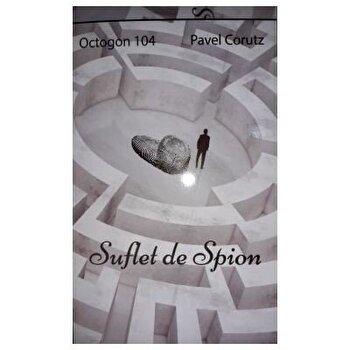 Suflet de spion/Pavel Corut de la Stefan