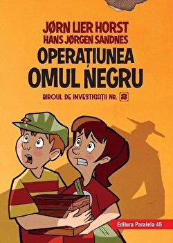 Biroul de investigatii nr. 2. Operatiunea Omul Negru (editie cartonata)/Horst Jorn Lier, Sandnes Hans Jorgen de la Paralela 45