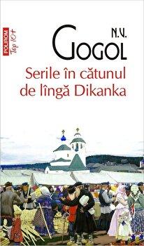 Serile in catunul de linga Dikanka (editie de buzunar)/N.V. Gogol de la Polirom