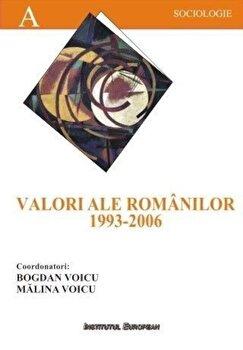 Valori ale romanilor 1993-2006/Bogdan Voicu, Malina Voicu
