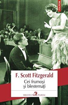 Cei frumosi si blestemati (Editia 2018)/F. Scott Fitzgerald de la Polirom