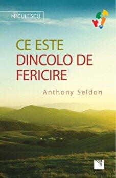 Ce este dincolo de fericire/Anthony Seldon de la Niculescu