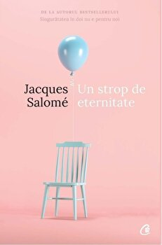 Un strop de eternitate/Jacques Salome de la Curtea Veche