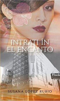 Intrati in El Encanto/Susana Lopez Rubio de la RAO