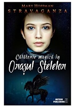 Calatorie magica in Orsul Stelelor.Stravaganza/Mary Hoffman
