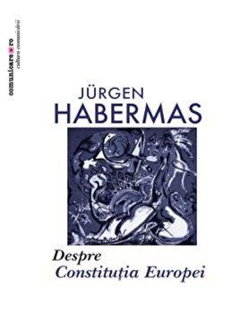 Despre constitutia Europei. Un eseu/Jurgen Habermas de la Comunicare.ro