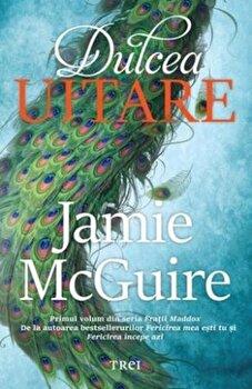 Dulcea uitare/Jamie McGuire de la Trei