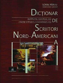 Dictionar de scriitori Nord-Americani (A)/Parvu Sorin de la Institutul European