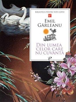 Din lumea celor care nu cuvanta/Emil Garleanu de la Prut