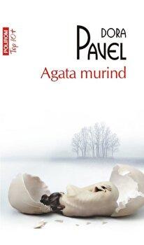 Agata murind (Top 10+)/Dora Pavel de la Polirom