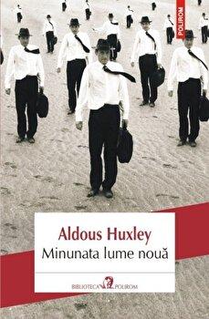Minunata lume noua (Editia 2019)/Aldous Huxley