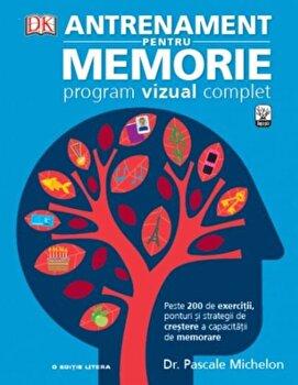 Antrenament pentru memorie. Program vizual complet/Pascale Michelon de la Litera