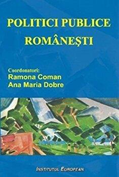 Politici publice romanesti/Ramona Coman, Ana Maria Dobre de la Institutul European