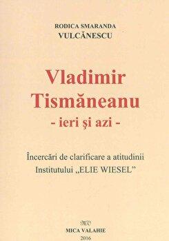 Vladimir Tismaneanu – Ieri si azi/Rodica Vulcanescu de la Mica Valahie