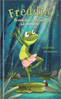 Freddie, brotacelul care voia sa danseze!/Stefanie Reich, Anja Ackermann de la Univers