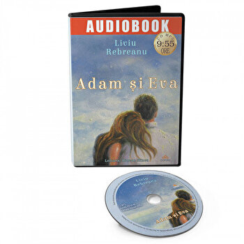 Adam si Eva/Liviu Rebreanu de la Act si Politon