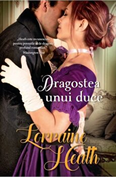 Dragostea unui duce/Lorraine Heath de la Alma