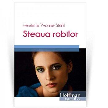 Steaua robilor/Henriette Yvonne Stahl de la Hoffman
