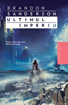 Ultimul Imperiu, Nascuti din ceata, Vol. 1/Brandon Sanderson de la Trei