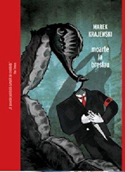 Moarte la Breslau/Marek Krajewski de la Crime Scene Press