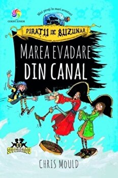 Piratii de buzunar. Marea evadare din canal (vol.II)/Chris Mould de la Corint