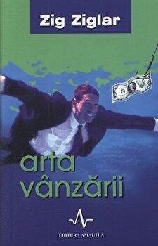 Arta vanzarii/Zig Ziglar