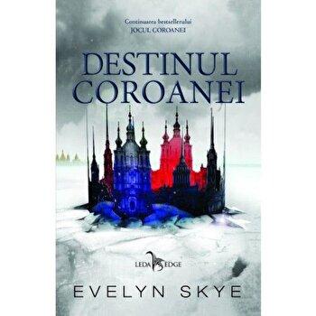 DESTINUL COROANEI VOL. 2/Evelyn Skye de la Corint