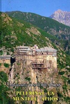 Pelerinaj la Muntele Athos/Arhimandrit Ioanichie Balan de la Manastirea Sihastria