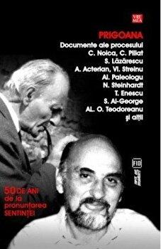 Prigoana. Documente ale procesului. 50 de ani de la pronuntarea Sentintei/Constantin Noica de la Vremea