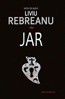 Jar/Liviu Rebreanu de la Liviu Rebreanu