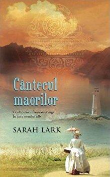 Cantecul maorilor/Sarah Lark de la RAO