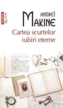 Cartea scurtelor iubiri eterne (Top 10+)/Andrei Makine