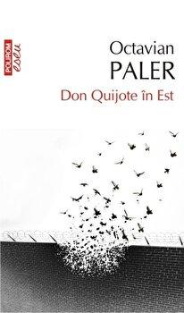 Don Quijote in Est. Ed. 2017/Octavian Paler de la Polirom