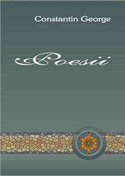 Poesii , vol.I/George Constantin de la Vicovia