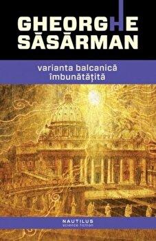 Varianta balcanica imbunatatita/Gheorghe Sasarman
