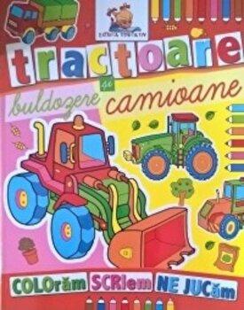 Tractoare, buldozere si camioane. Coloram, scriem, ne jucam/*** de la Lizuka Educativ
