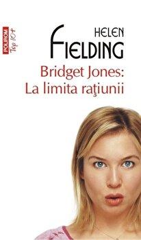 Bridget Jones: La limita ratiunii 'TOP 10+'/Helen Fielding de la Polirom