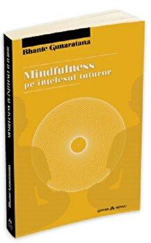 Mindfulness pe intelesul tuturor/Bhante Henepola Gunaratana de la Herald