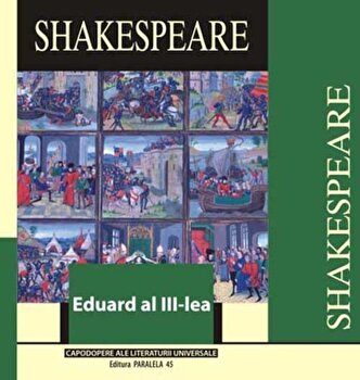 Eduard al III-lea. Editia a III-a/William Shakespeare de la Paralela 45