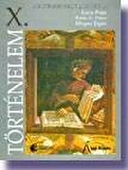 Istorie. Manual pentru clasa a X-a in limba maghiara/D. Giurescu, M. Stanescu, A. Budici, D. Tigau