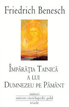Imparatia tainica a lui Dumnezeu pe Pamant/Friedrich Benesch