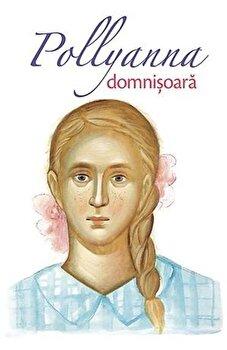 Pollyanna domnisoara/Eleanor H. Porter